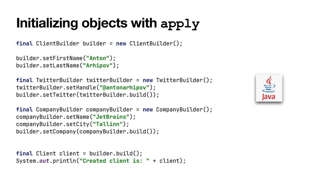 Initializing objects with apply final ClientBui...