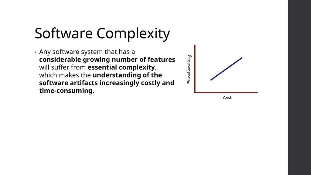 Software Complexity • Any software system that ...