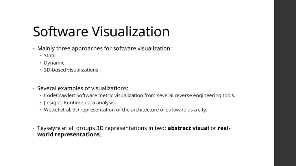 Software Visualization • Mainly three approache...