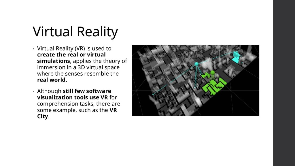Virtual Reality • Virtual Reality (VR) is used ...