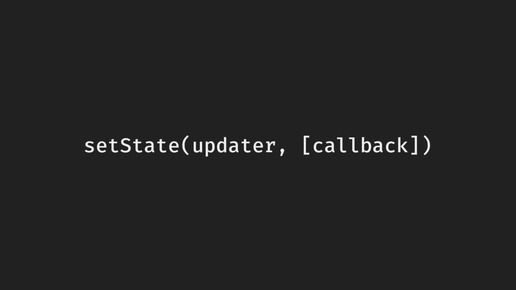 setState(updater, [callback])