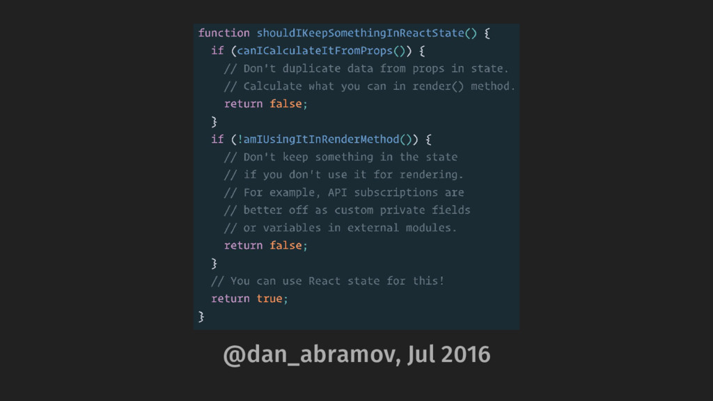 @dan_abramov, Jul 2016