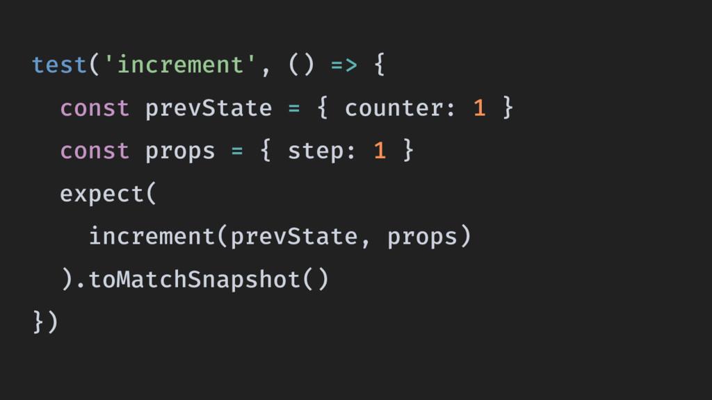test('increment', () => { const prevState = { c...