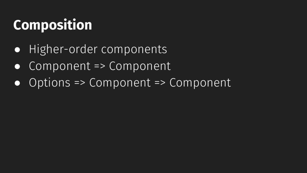 ● Higher-order components ● Component => Compon...