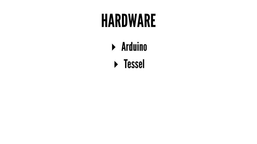 HARDWARE ▸ Arduino ▸ Tessel