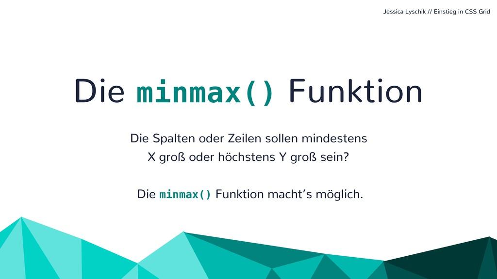 Die minmax() Funktion Die Spalten oder Zeilen s...