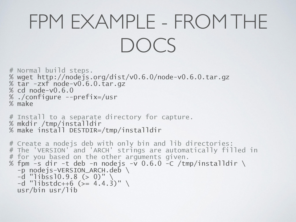 FPM EXAMPLE - FROM THE DOCS # Normal build step...