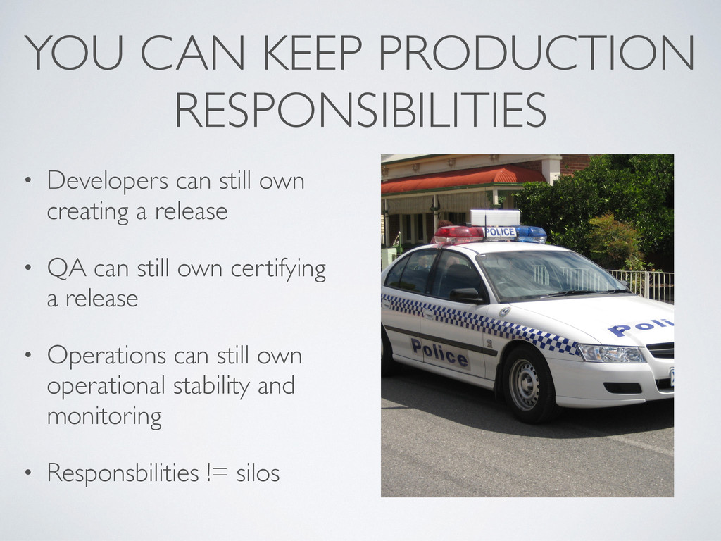 YOU CAN KEEP PRODUCTION RESPONSIBILITIES • Deve...