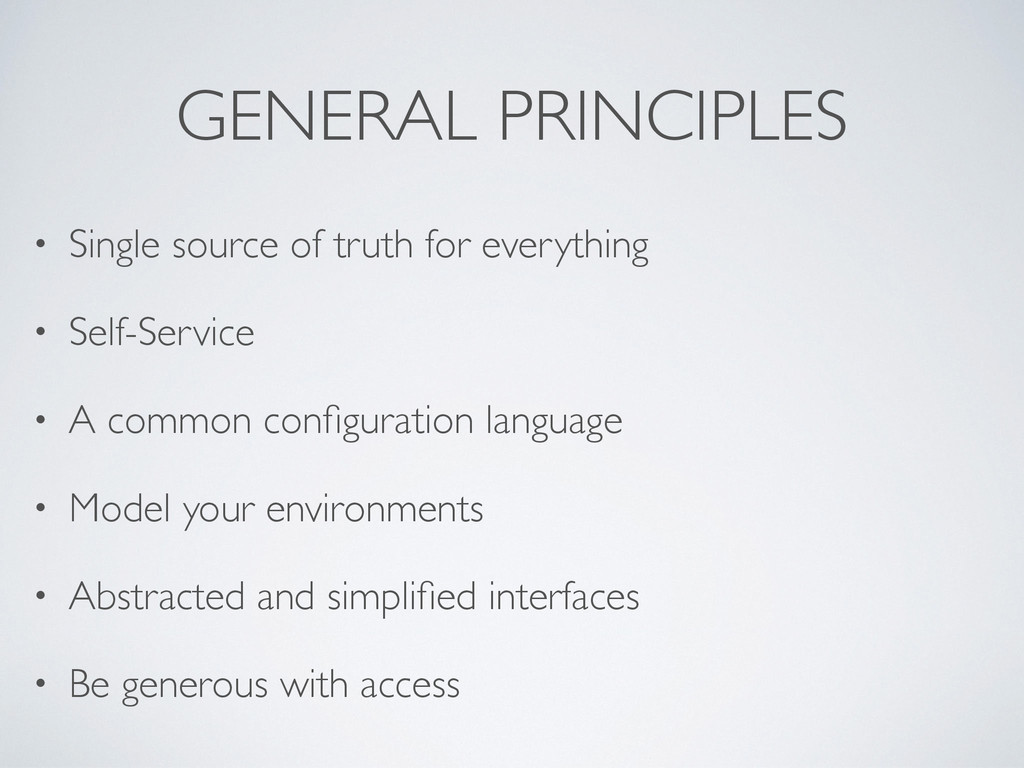 GENERAL PRINCIPLES • Single source of truth for...