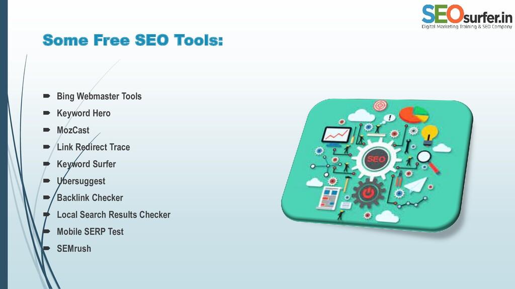 Some Free SEO Tools:  Bing Webmaster Tools  K...