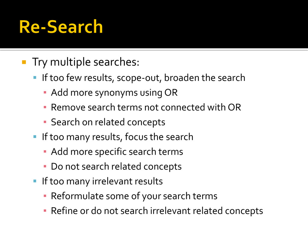  Try multiple searches:  If too few results, ...