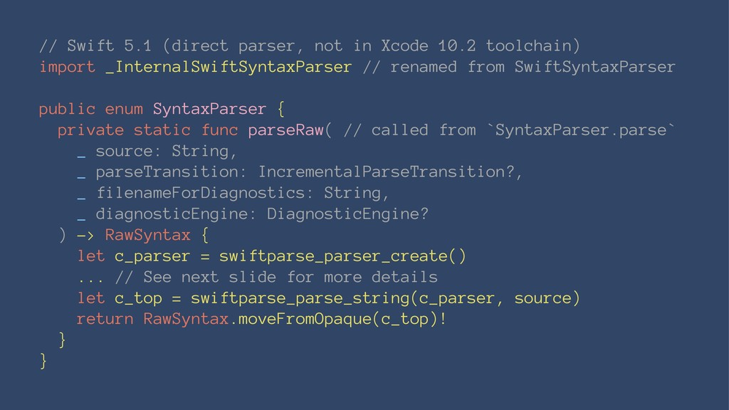 // Swift 5.1 (direct parser, not in Xcode 10.2 ...