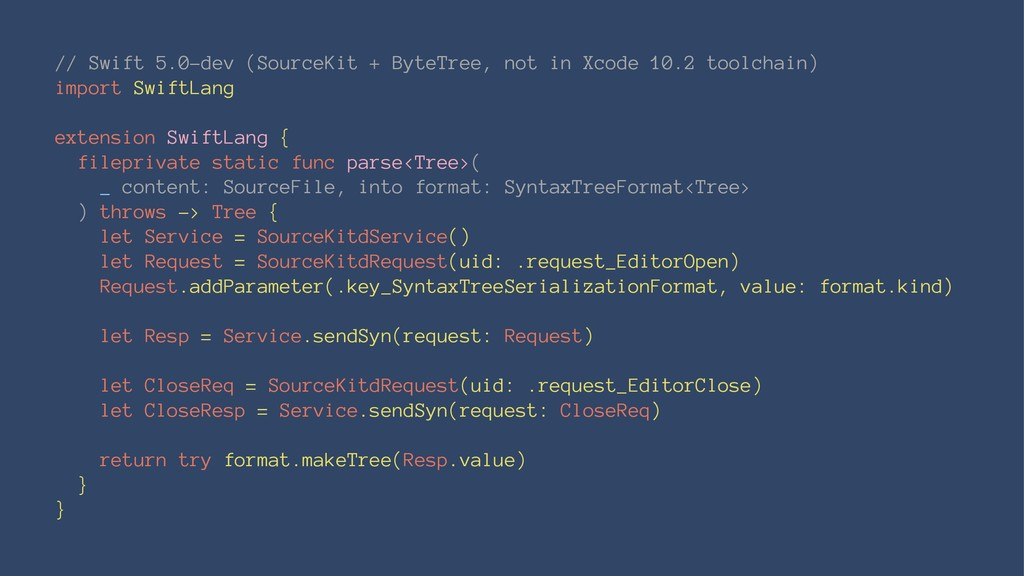 // Swift 5.0-dev (SourceKit + ByteTree, not in ...