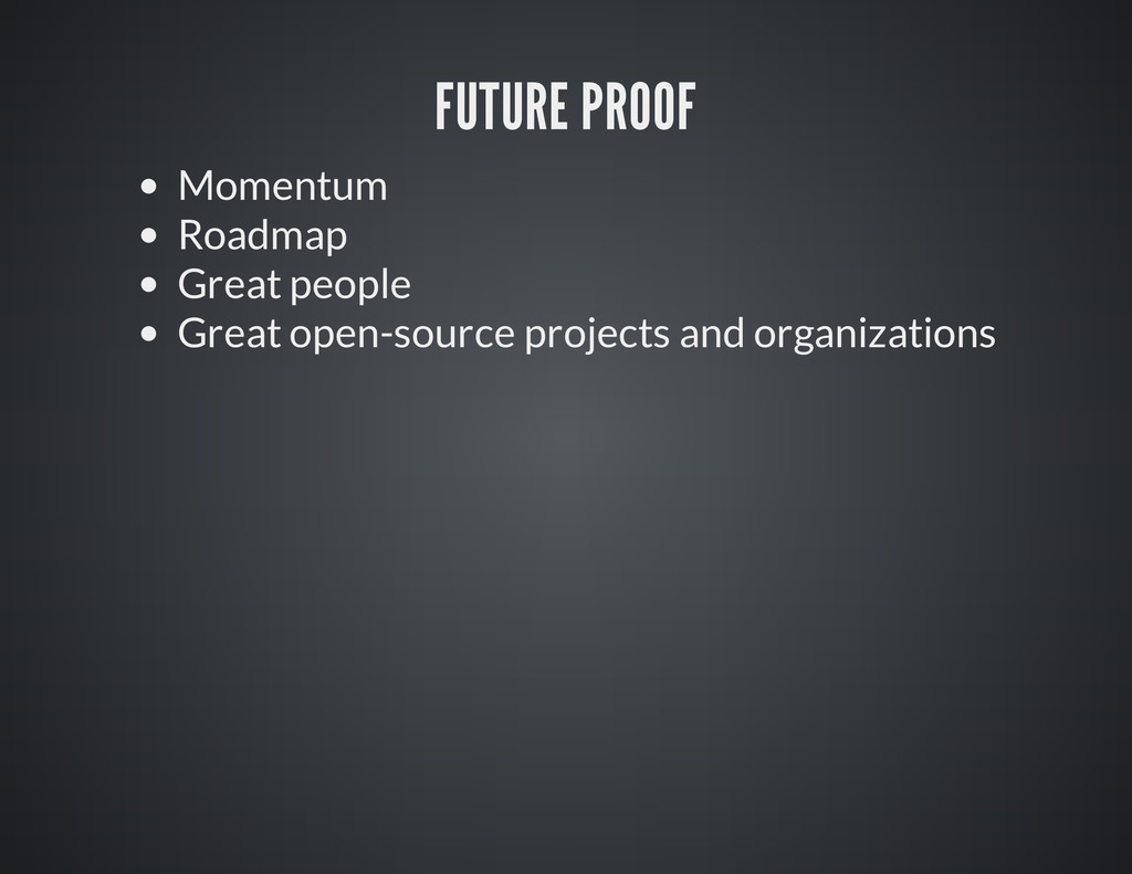 FUTURE PROOF Momentum Roadmap Great people Grea...