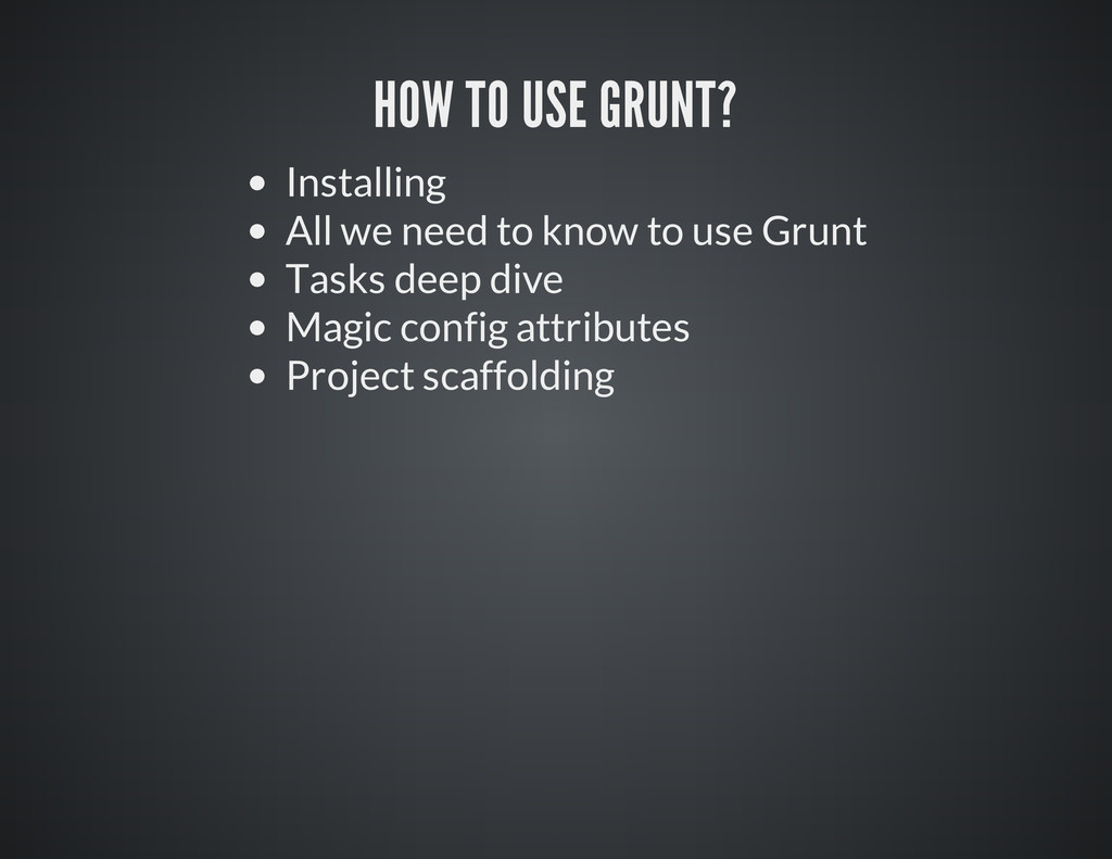 HOW TO USE GRUNT? Installing All we need to kno...