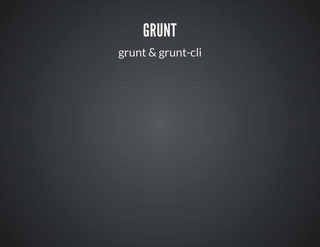 GRUNT grunt & grunt-cli