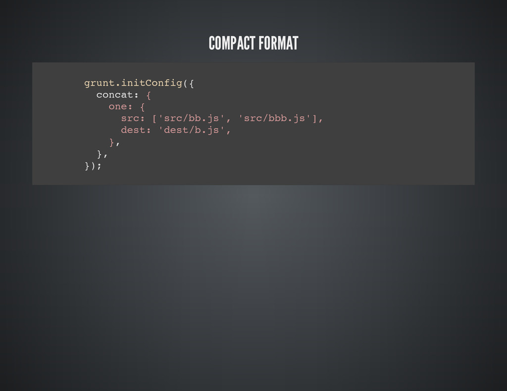 COMPACT FORMAT g r u n t . i n i t C o n f i g ...