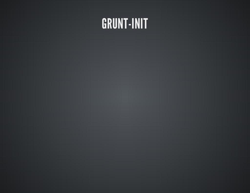 GRUNT-INIT