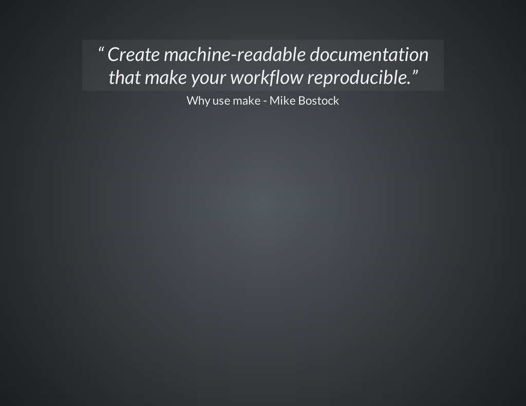 "Why use make - Mike Bostock "" Create machine-re..."