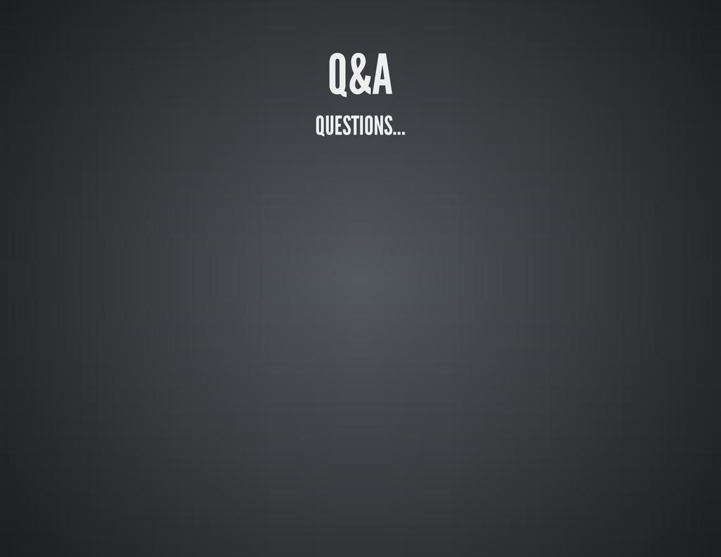 Q&A QUESTIONS...