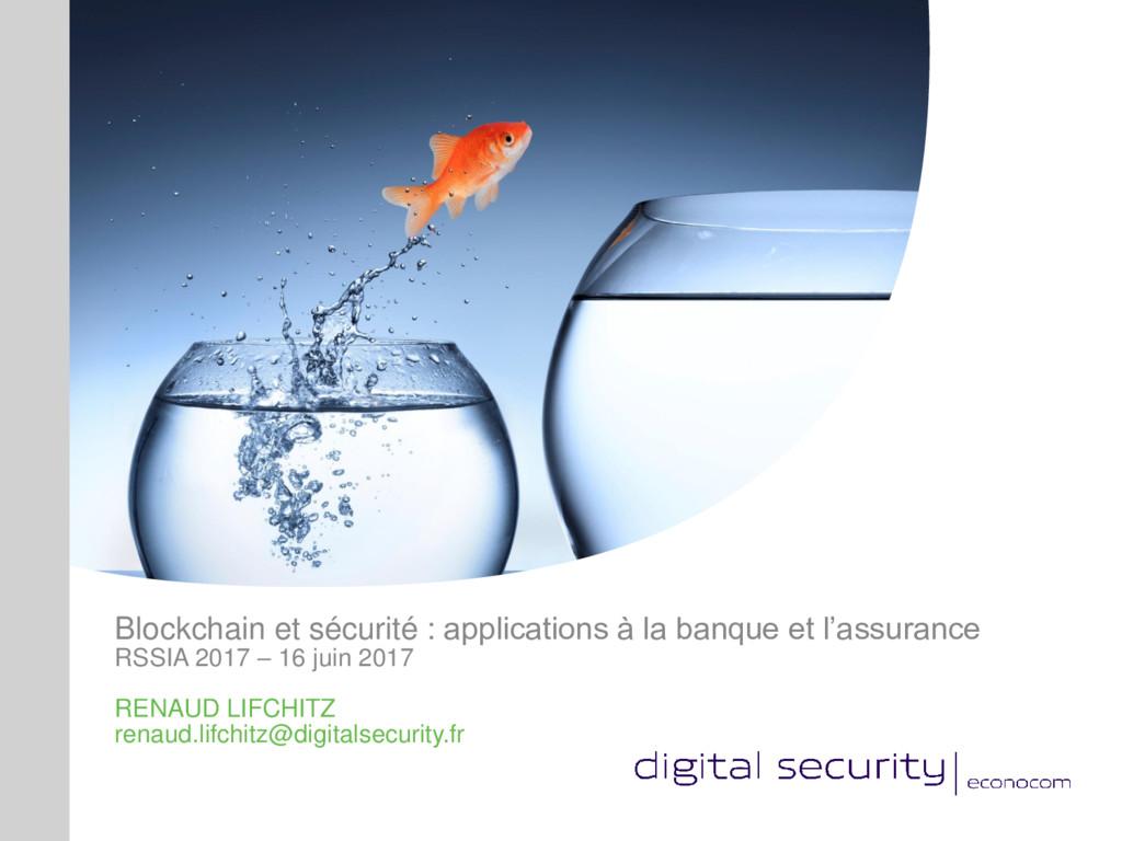 Blockchain et sécurité : applications à la banq...