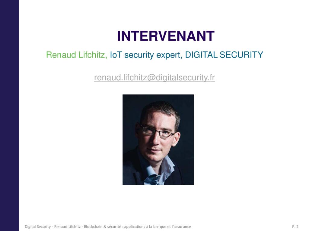 INTERVENANT Renaud Lifchitz, IoT security exper...