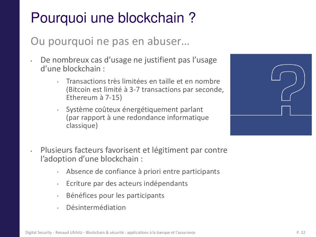 Pourquoi une blockchain ? • De nombreux cas d'u...