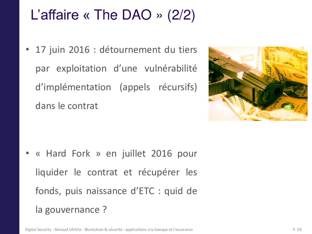 L'affaire « The DAO » (2/2) • 17 juin 2016 : dé...
