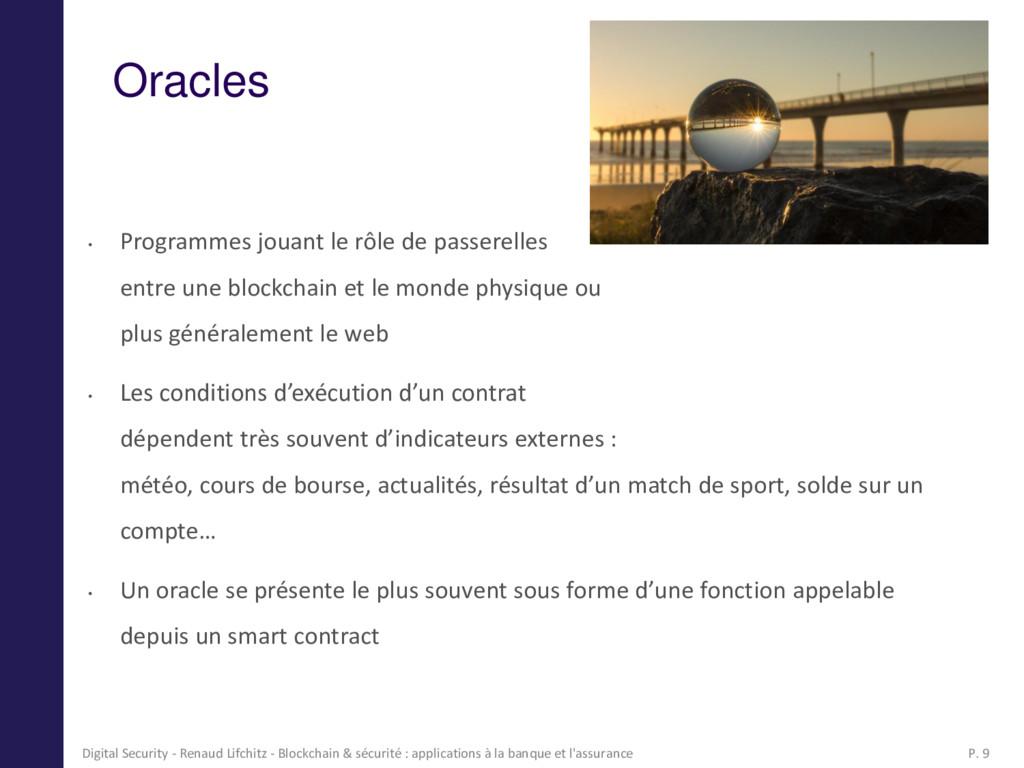 Oracles • Programmes jouant le rôle de passerel...