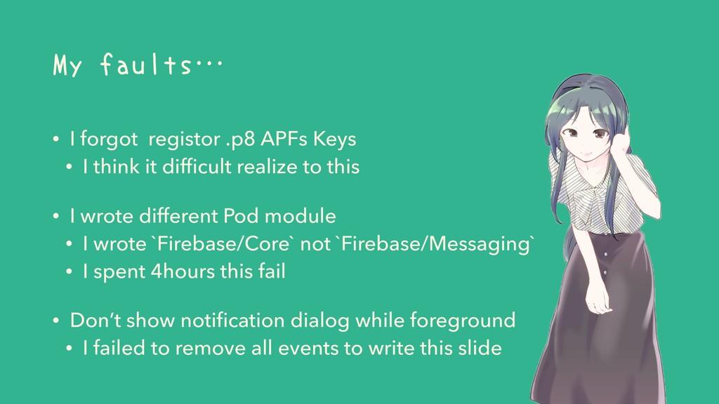 My faults… • I forgot registor .p8 APFs Keys • ...