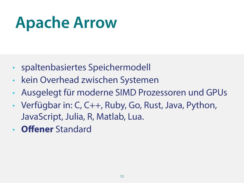 Apache Arrow 12 • spaltenbasiertes Speichermode...