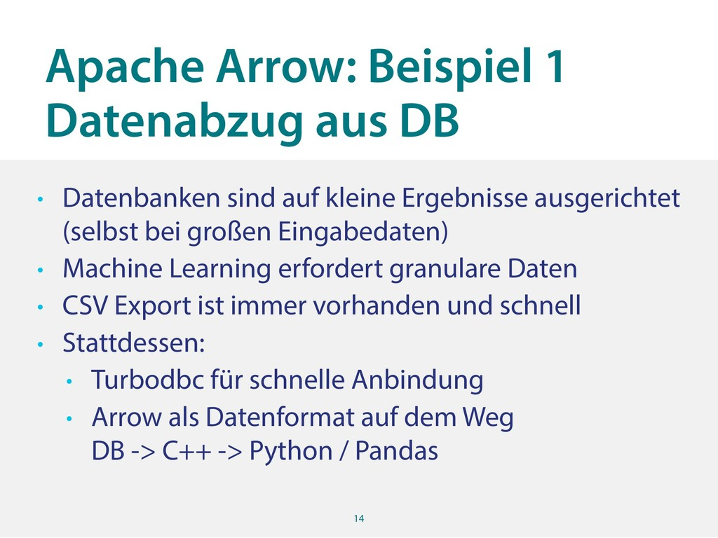 Apache Arrow: Beispiel 1 Datenabzug aus DB 14 •...