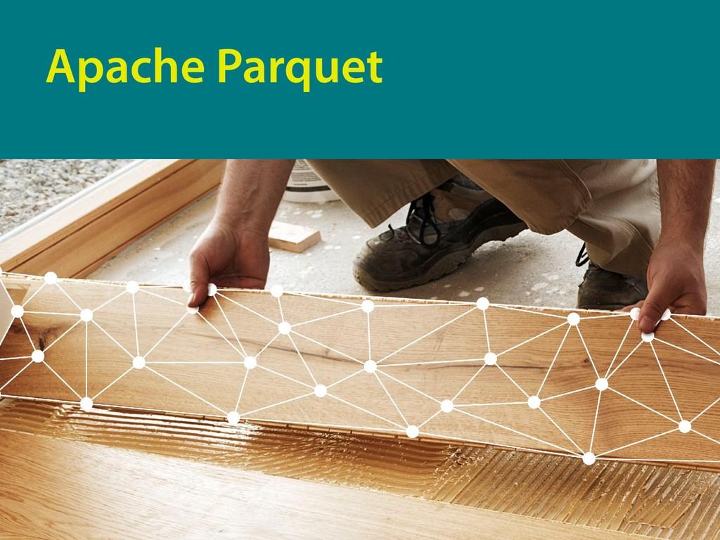 Apache Parquet 8
