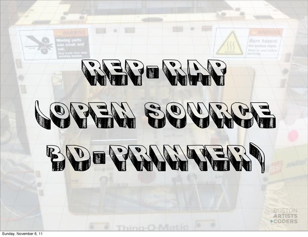 REP-RAP (OPEN SOURCE 3D-PRINTER) Sunday, Novemb...