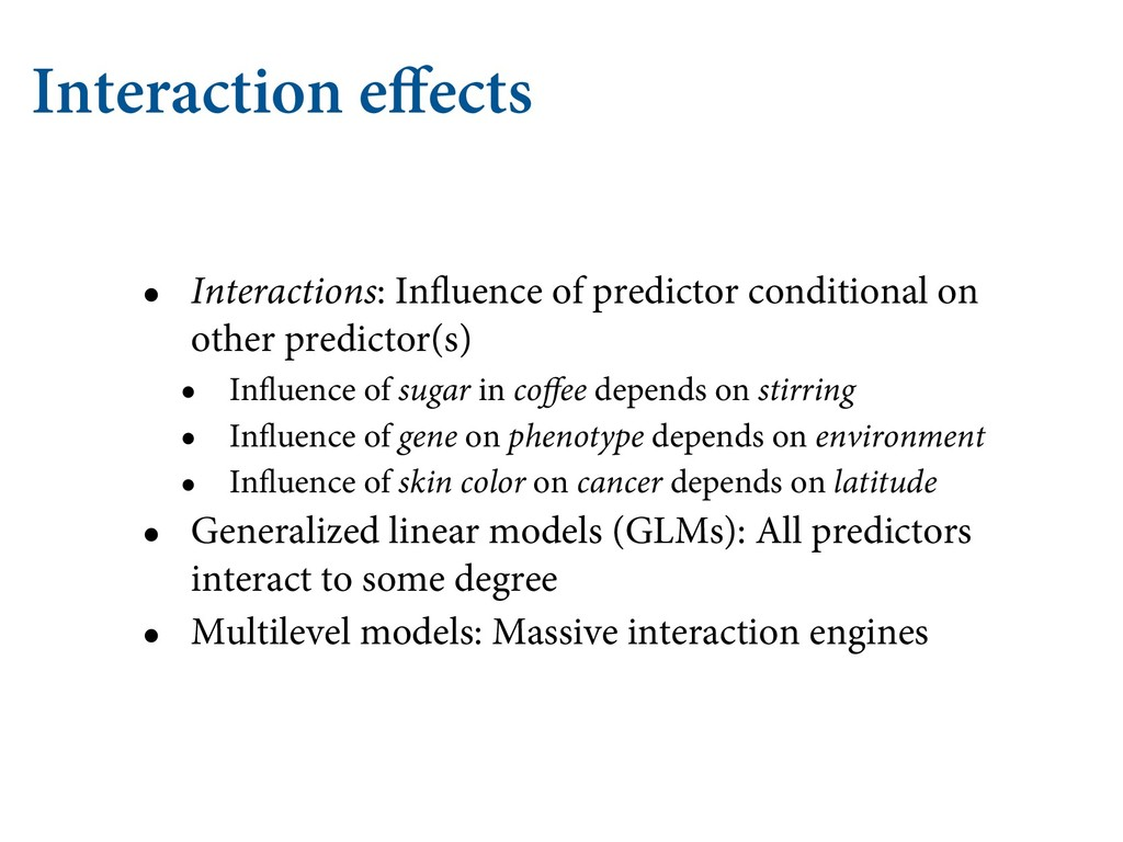 Interaction effects • Interactions: Influence of...