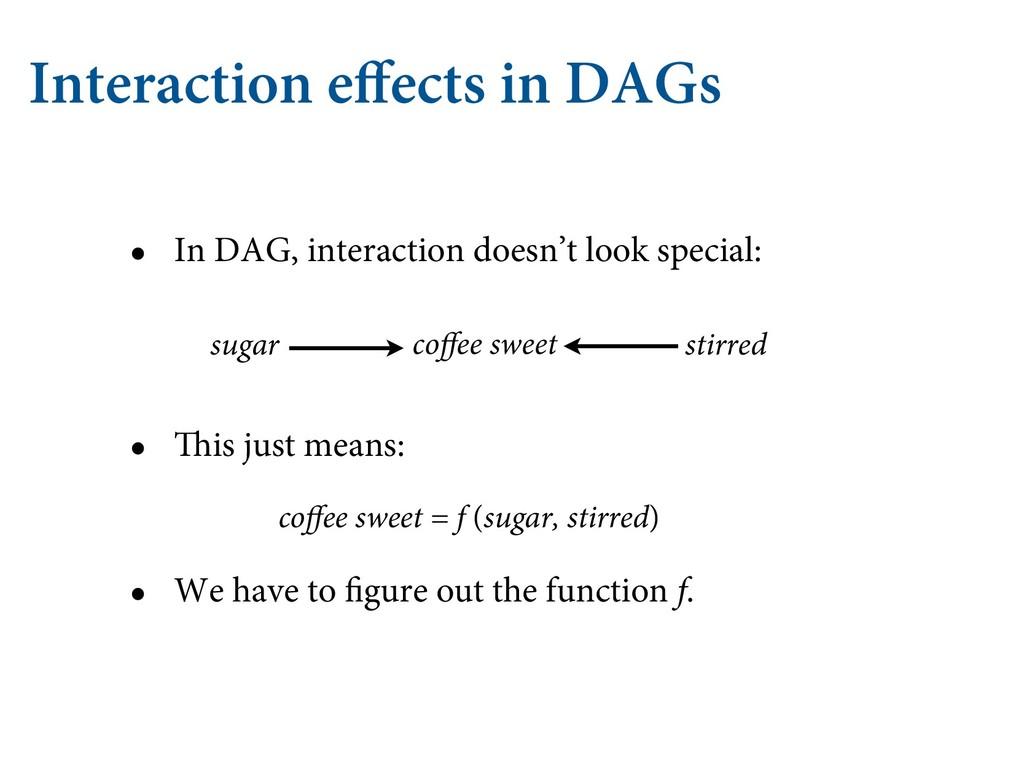 Interaction effects in DAGs • In DAG, interactio...