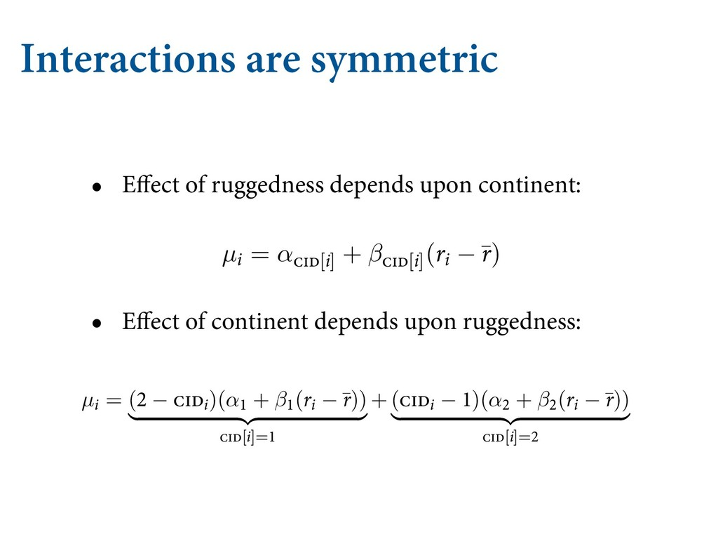 Interactions are symmetric • Effect of ruggednes...