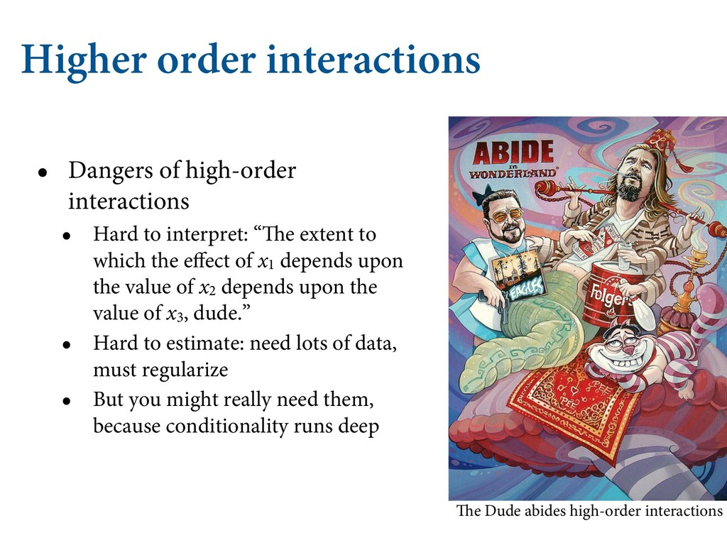 Higher order interactions • Dangers of high-ord...