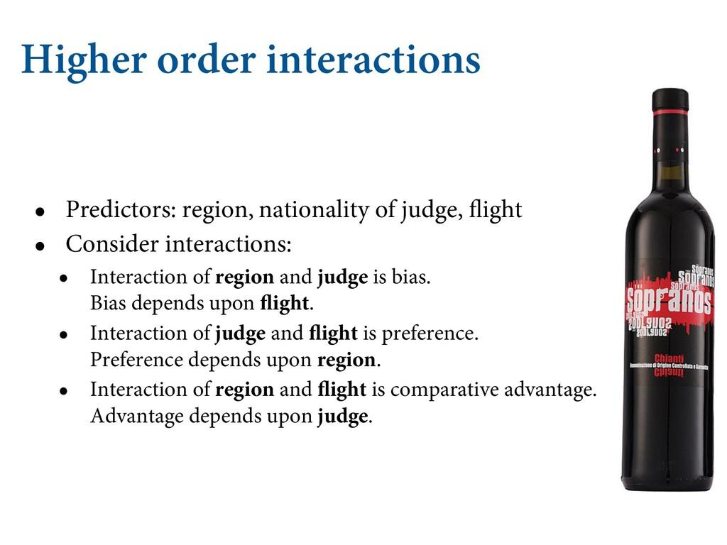 Higher order interactions • Predictors: region,...