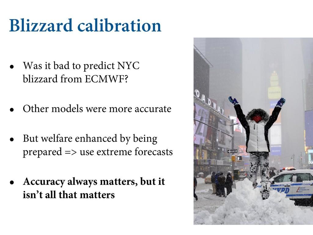 Blizzard calibration • Was it bad to predict NY...