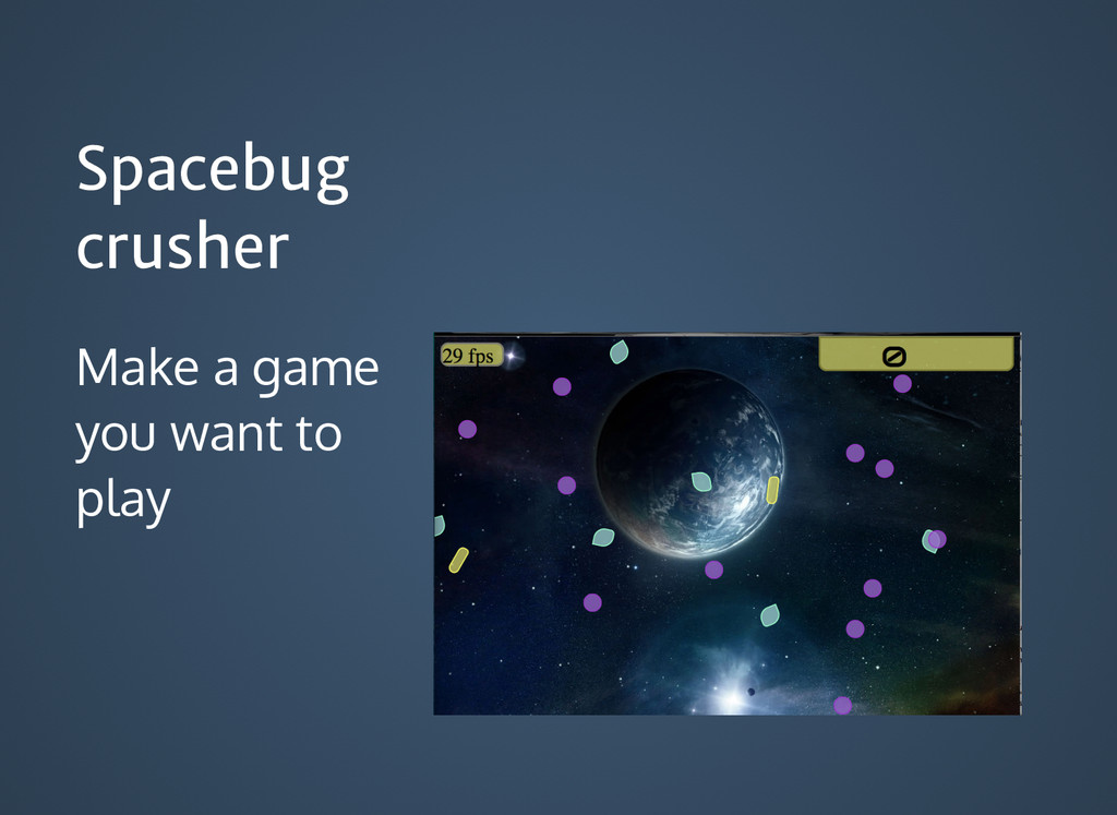 Spacebug Spacebug crusher crusher Make a game y...