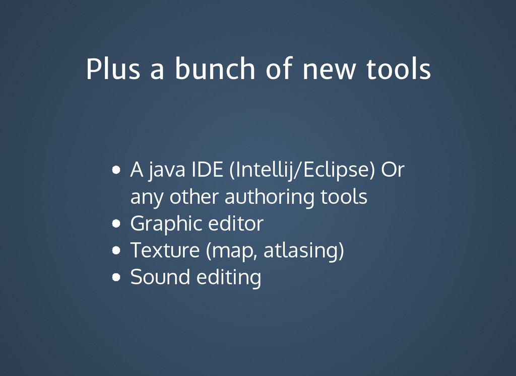 Plus a bunch of new tools Plus a bunch of new t...