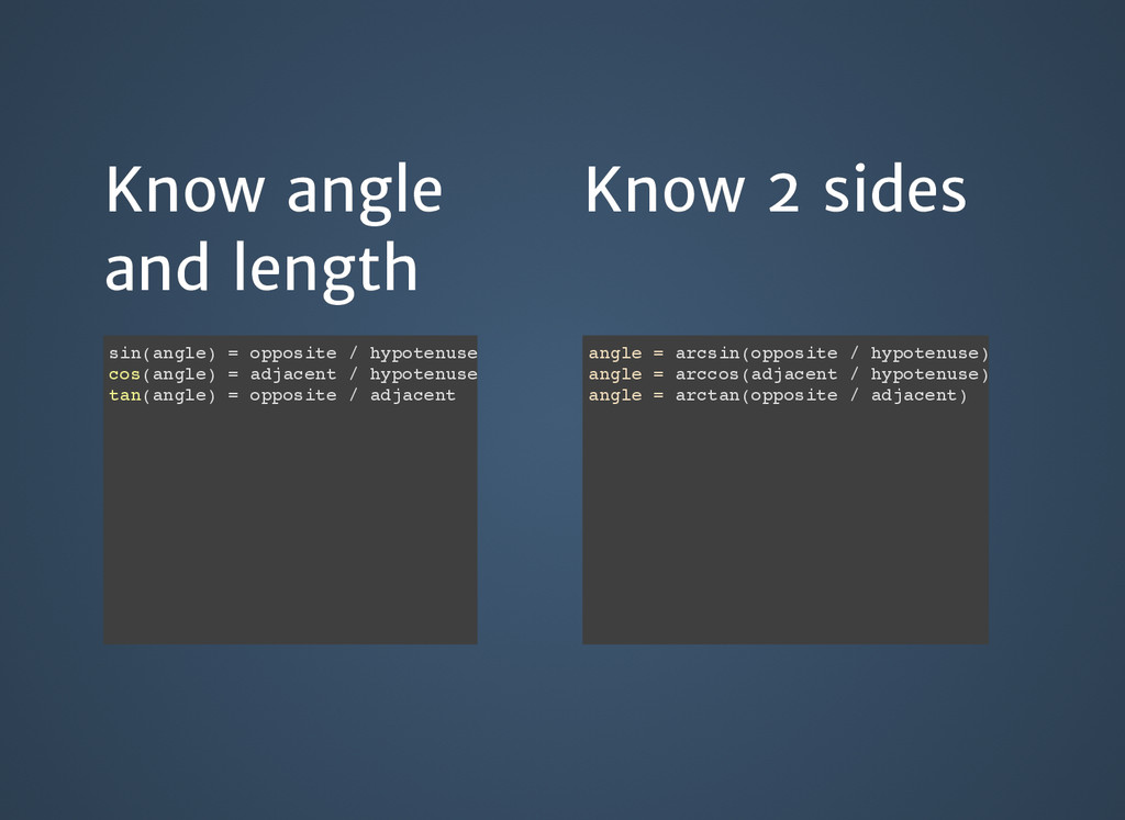Know angle Know angle and length and length Kno...