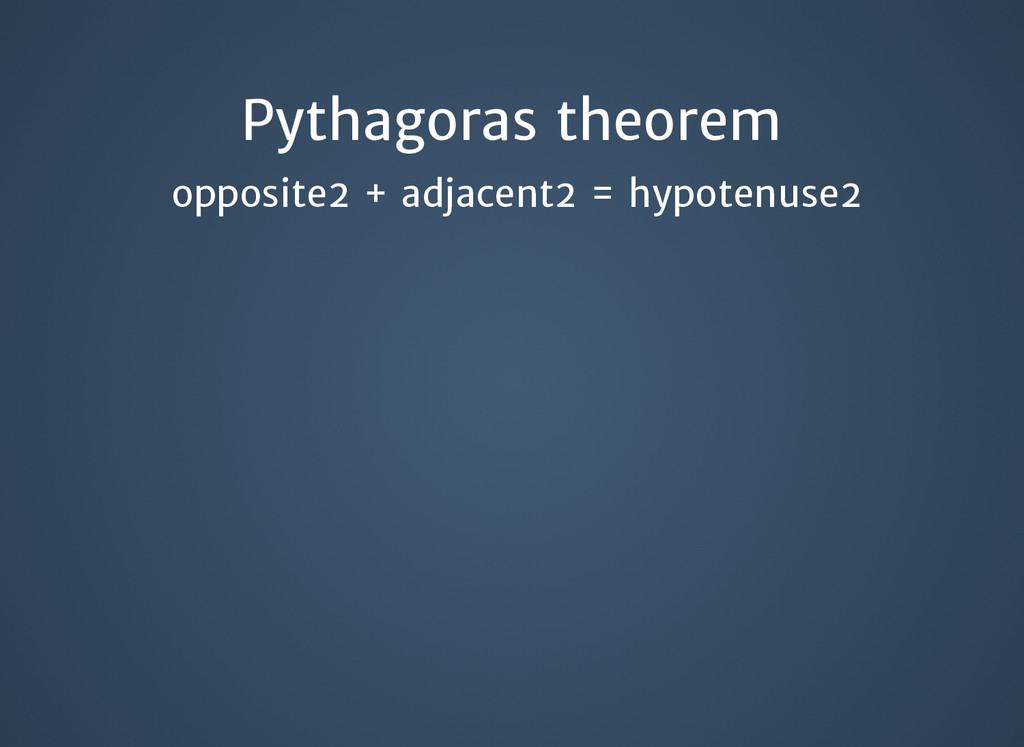 Pythagoras theorem Pythagoras theorem opposite2...