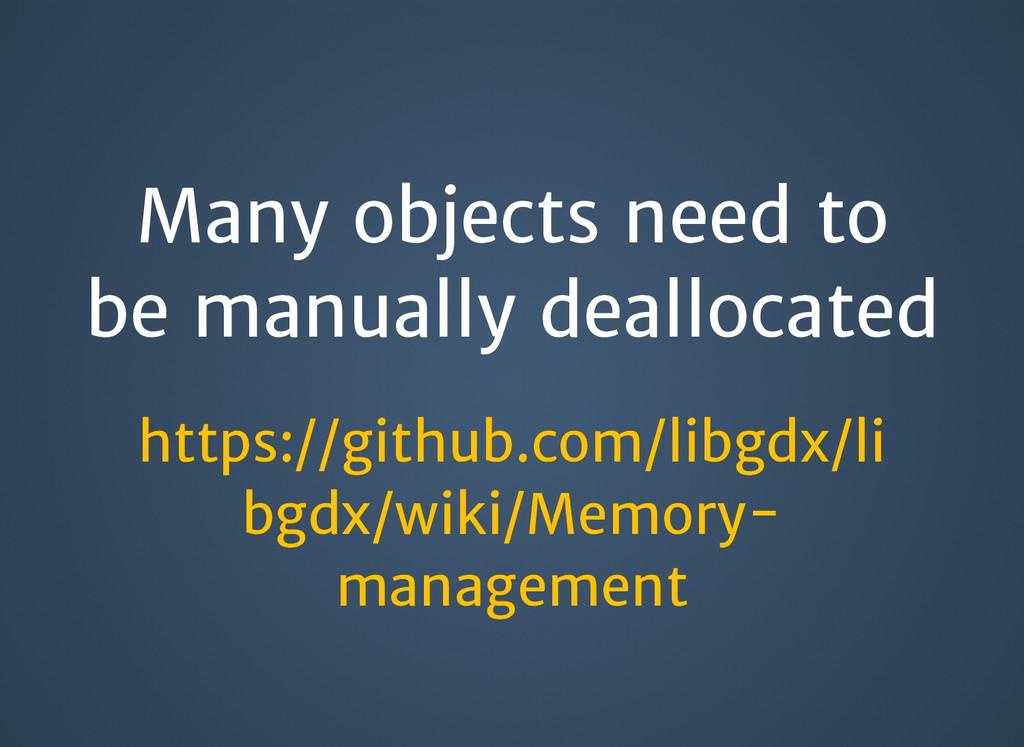 Many objects need to Many objects need to be ma...