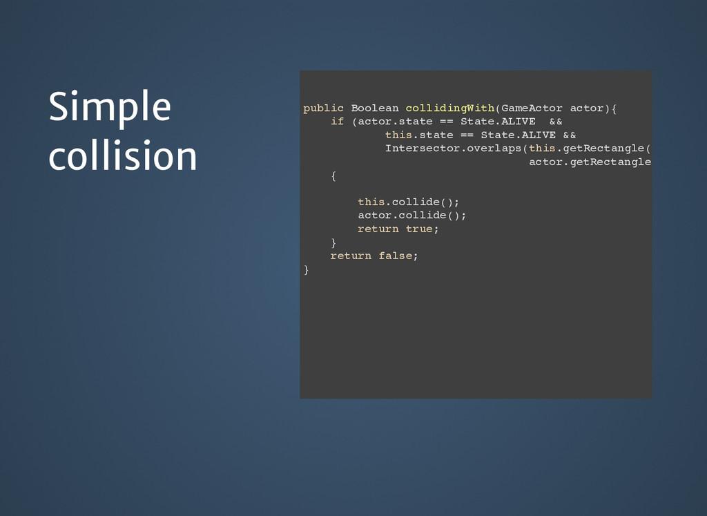 Simple Simple collision collision public Boolea...