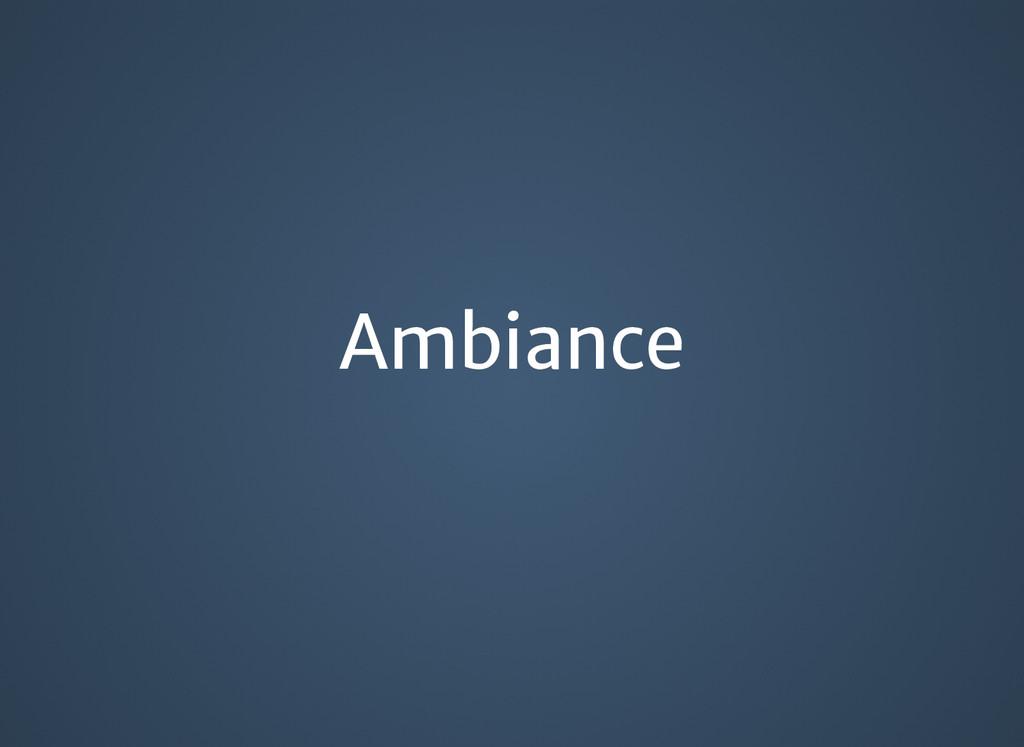 Ambiance Ambiance