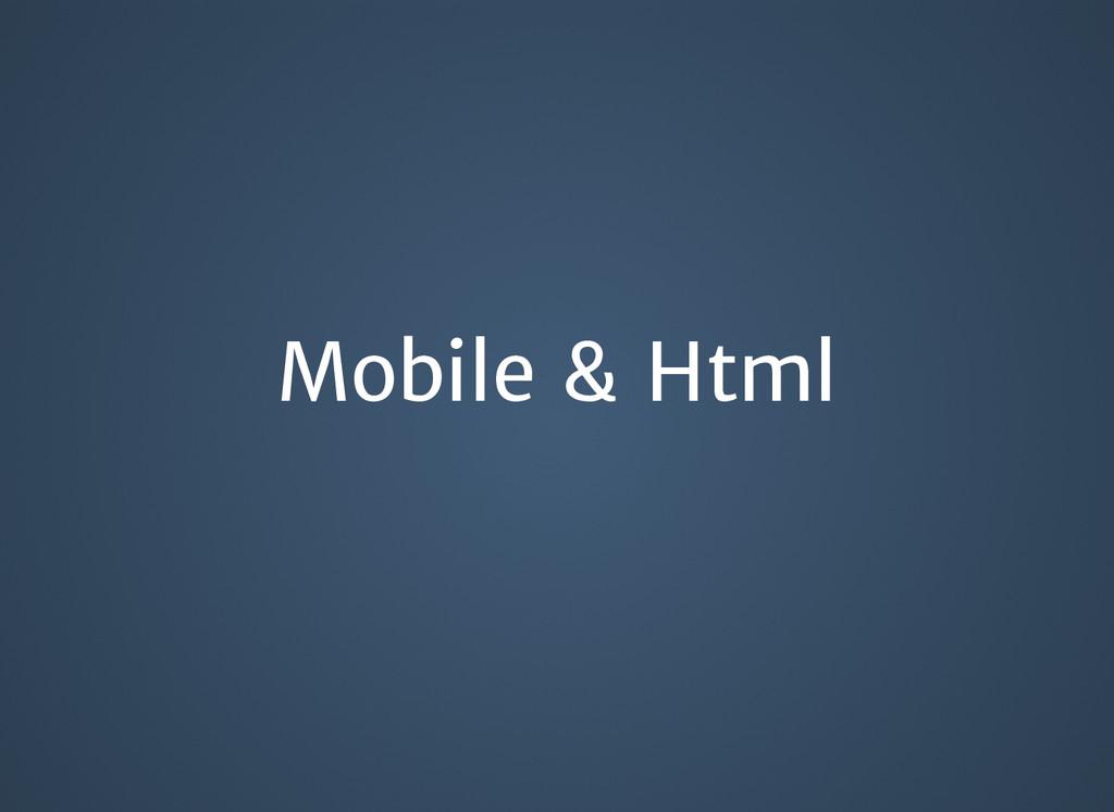 Mobile & Html Mobile & Html