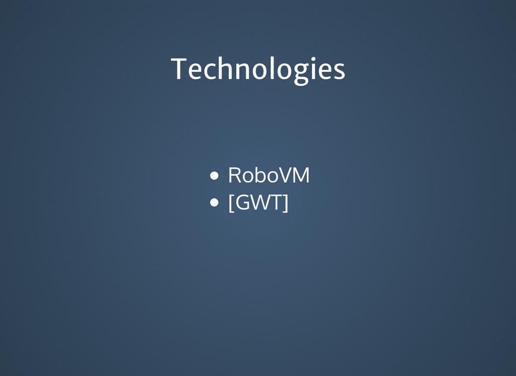 Technologies Technologies RoboVM [GWT]