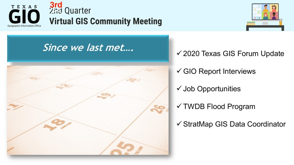 Since we last met…. ü 2020 Texas GIS Forum Upda...